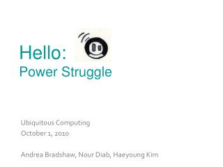 Hello:  Power Struggle