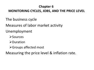 Chapter 6  MONITORING CYCLES, JOBS, AND THE PRICE LEVEL