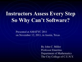 Instructors Assess Every Step So Why Can't Software?