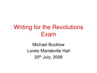Writing for the Revolutions Exam