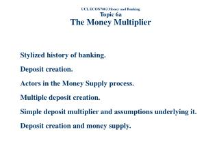 UCL ECON7003 Money and Banking Topic 6a The Money Multiplier