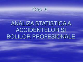 ANALIZA STATISTICA A ACCIDENTELOR SI BOLILOR PROFESIONALE