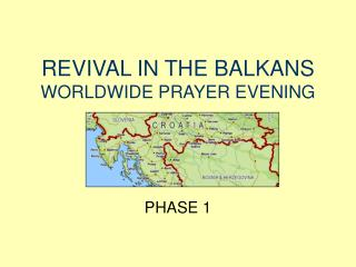 REVIVAL IN THE BALKANS WORLDWIDE PRAYER EVENING