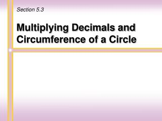Multiplying Decimals and Circumference of a Circle