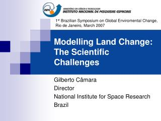 Modelling Land Change: The Scientific Challenges