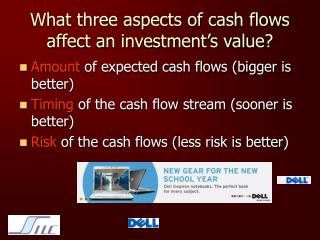 What three aspects of cash flows affect an investment's value?