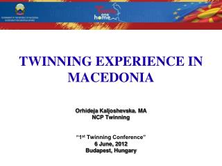 TWINNING EXPERIENCE IN MACEDONIA
