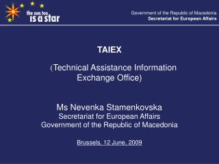 TAIEX ( Technical Assistance Information  Exchange Office) Ms Nevenka Stamenkovska