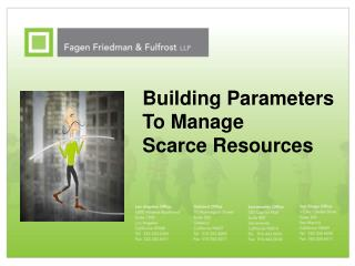Building Parameters To Manage  Scarce Resources