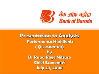 Presentation to Analysts  Performance Highlights ( Q1, 2008-09) by Dr Rupa Rege Nitsure