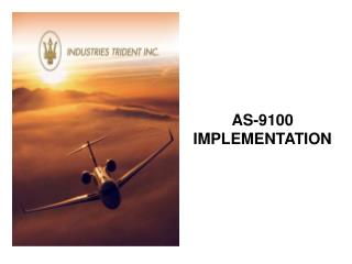 AS-9100 IMPLEMENTATION