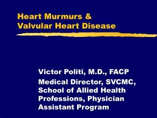 Heart Murmurs &  Valvular Heart Disease