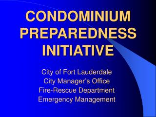 CONDOMINIUM PREPAREDNESS INITIATIVE