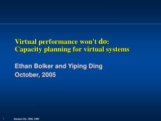Virtual performance won't  do :  Capacity planning for virtual systems