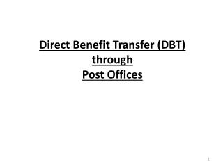 Direct Benefit Transfer (DBT)  through  Post Offices