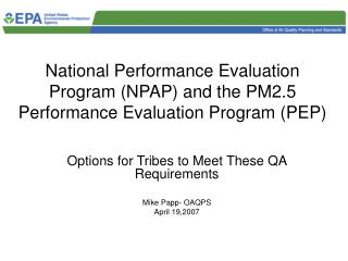 National Performance Evaluation Program (NPAP) and the PM2.5 Performance Evaluation Program (PEP)