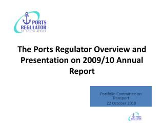 The Ports Regulator Overview and Presentation on 2009/10 Annual Report