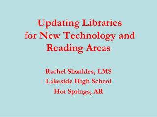 Updating Libraries  for New Technology and Reading Areas