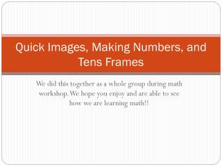Quick Images, Making Numbers, and Tens Frames