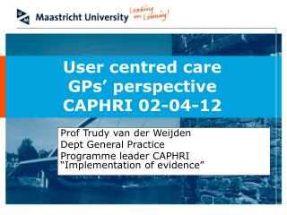 User centred care GPs' perspective CAPHRI 02-04-12