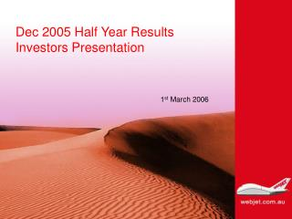 Dec 2005 Half Year Results Investors Presentation