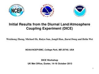 Initial Results from the Diurnal Land/Atmosphere Coupling Experiment (DICE)