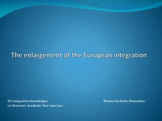 The enlargement of the European integration