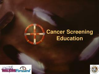 Cancer Screening Education