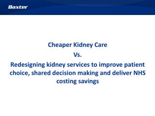 Cheaper Kidney Care Vs.