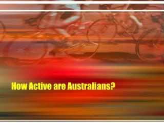 How Active are Australians?
