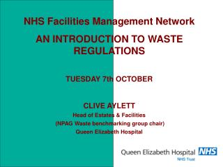 NHS Facilities Management Network AN INTRODUCTION TO WASTE REGULATIONS TUESDAY 7th OCTOBER