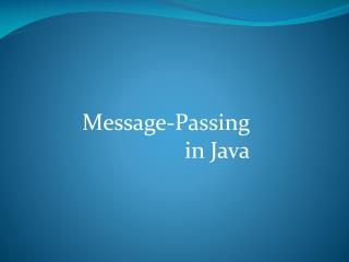 M essage- P assing in Java