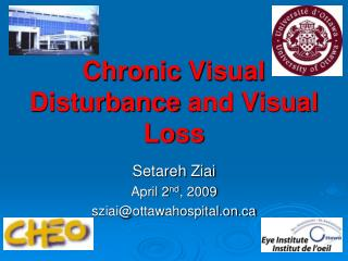 Chronic  Visual  Disturbance  and Visual  Loss