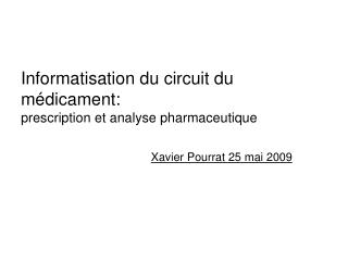 Informatisation du circuit du médicament:  prescription et analyse pharmaceutique