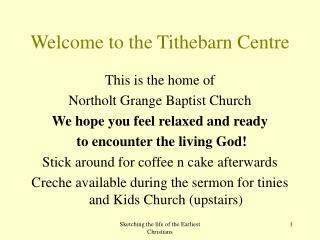 Welcome to the Tithebarn Centre
