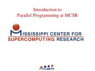 Introduction to  Parallel Programming at MCSR