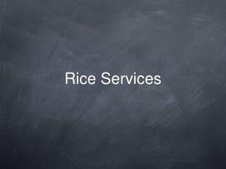 Rice Services