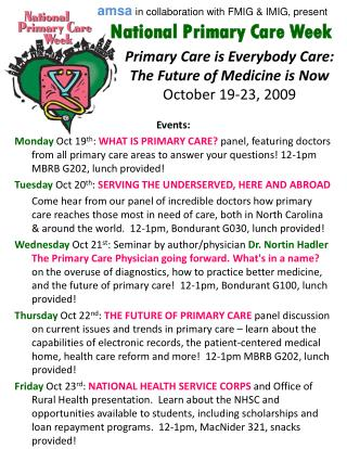 Primary Care is Everybody Care:  The Future of Medicine is Now October 19-23, 2009