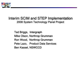 Interim SCIM and STEP Implementation 2008 System Technology Panel Project