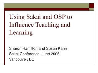 Using Sakai and OSP to Influence Teaching and Learning