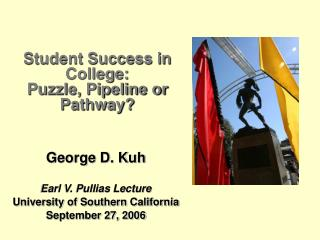 Student Success in College:  Puzzle, Pipeline or Pathway?