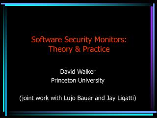 Software Security Monitors: Theory & Practice