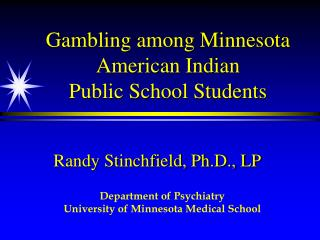 Gambling among Minnesota American Indian  Public School Students