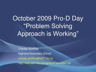 "October 2009 Pro-D Day ""Problem Solving  Approach is Working"""
