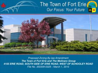 Proposed Zoning By-law Amendment The Town of Fort Erie and The Molinaro Group