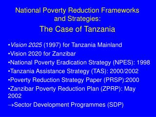 National Poverty Reduction Frameworks and Strategies:  The Case of Tanzania