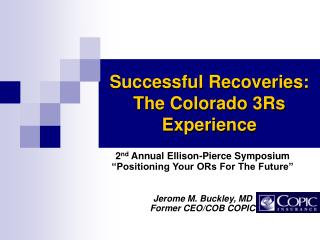 Successful Recoveries:  The Colorado 3Rs Experience