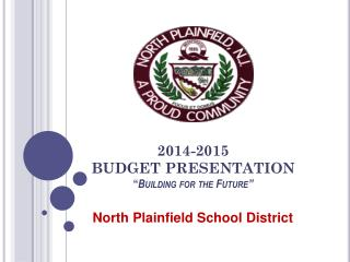 "2014-2015  BUDGET PRESENTATION "" Building for the Future"""