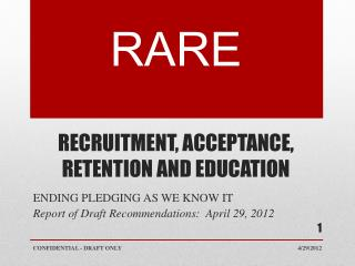 RARE RECRUITMENT, ACCEPTANCE, RETENTION AND EDUCATION