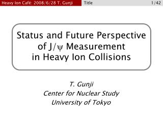 Status and Future Perspective of J/ y  Measurement  in Heavy Ion Collisions